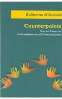 9780268008383: Counterpoints: Selected Essays on Authoritarianism and Democratization (Title from the Helen Kellogg Institute for International Studies)