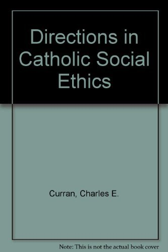 9780268008536: Directions in Catholic Social Ethics