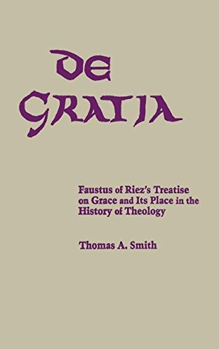 9780268008666: De Gratia: Faustus of Riez's Treatise on Grace and It's Place in the History of Theology