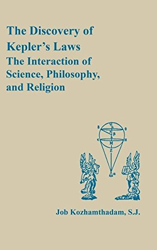 The Discovery of Kepler's Laws. The Interaction of Science, Philosophy and Religion.: KOZHAMTHADAM,...