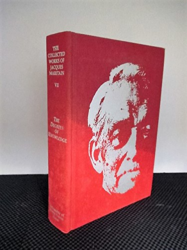 9780268008765: Degrees of Knowledge: Collected Works Jacques Maritain V7 (ND Maritain Collected Works)