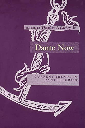 9780268008796: Dante Now: Current Trends In Dante Studiesýdevers Series In Dante Studies V1 (ND Devers Series Dante & Med. Ital. Lit.)