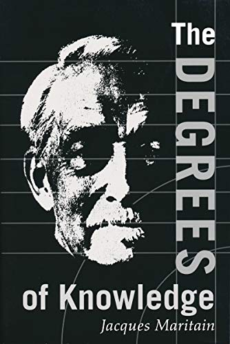 9780268008864: The Degrees of Knowledge (The Collected Works of Jacques Maritain, Vol. 7)