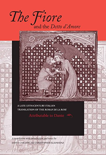 9780268008932: The Fiore and the Detto D'Amore: A Late 13th-Century Translation of The Roman de la Rose (The William and Katherine Devers Series in Dante Studies, Vol. 4) (Italian and English Edition)
