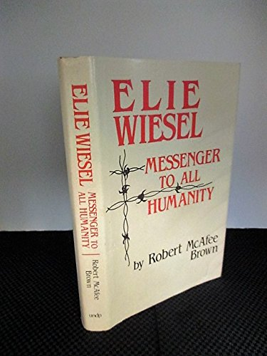 9780268009083: Elie Wiesel: Messenger to All Humanity
