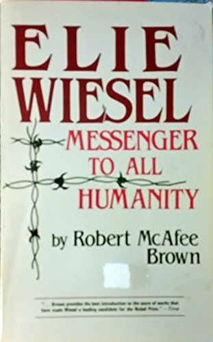 9780268009137: Elie Wiesel, Messenger to All Humanity
