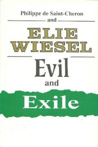 Evil and Exile: Saint-Cheron, Philippe De and Wiesel, DElie