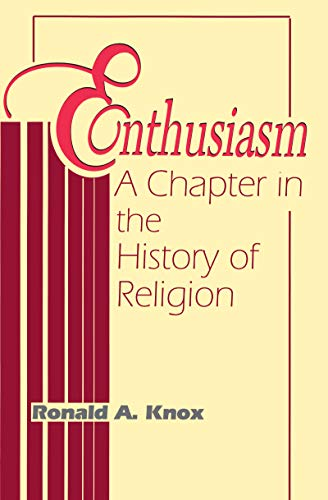 9780268009328: Enthusiasm: A Chapter in the History of Religion