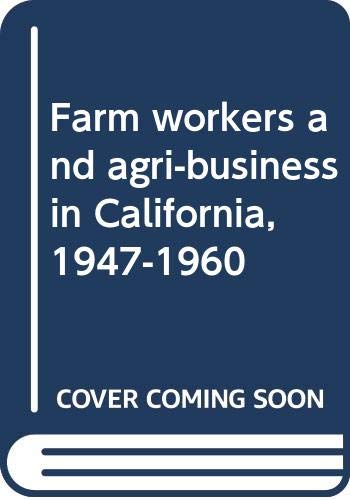 9780268009410: Farm workers and agri-business in California, 1947-1960