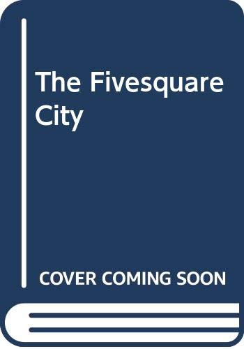 The Fivesquare City: The City in the: Dougherty, James