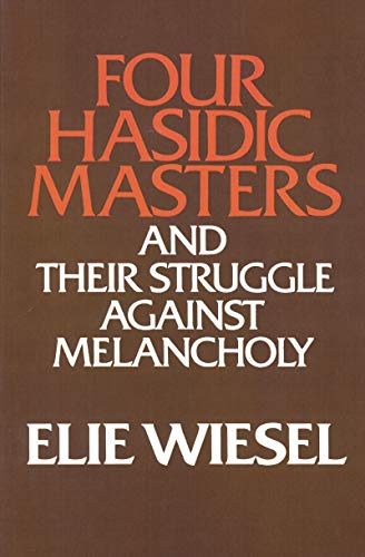 9780268009472: Four Hasidic Masters and Their Struggle Against Melancholy (Ward-Phillips Lectures in English Language and Literature, Vol. 9)