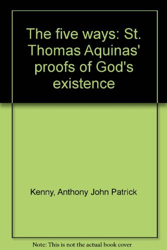 an analysis of the proofs of gods existence by st thomas aquinas In arguments 1, 2, 4, and 5, aquinas concludes that only the existence of god can provide a sufficient explanation for the questions raised in argument 3, he concludes that god must necessarily exist for his own sake.