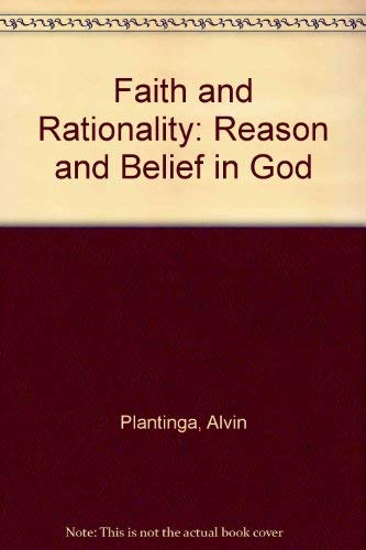 9780268009649: Faith and Rationality: Reason and Belief in God