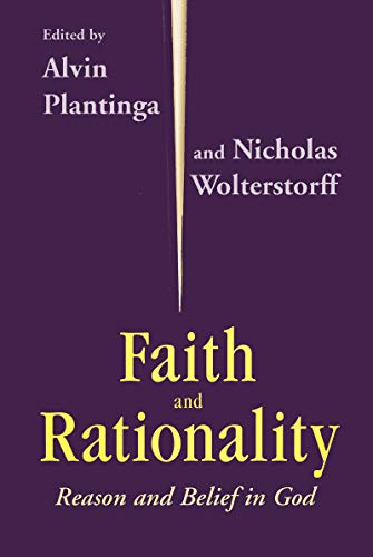 9780268009656: Faith And Rationality: Reason and Belief in God