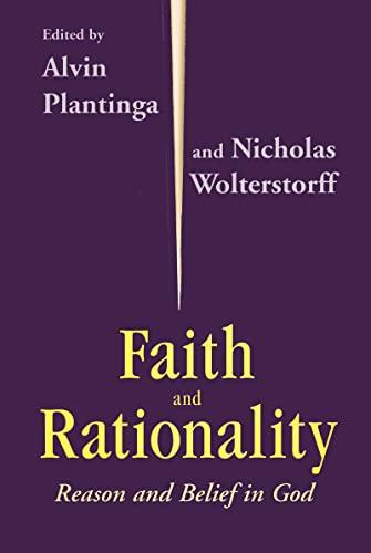 9780268009656: Faith & Rationality: Reason & Belief in God