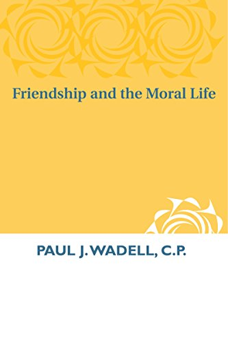9780268009748: Friendship and the Moral Life
