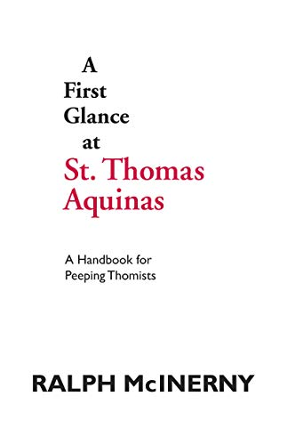 9780268009762: A First Glance at St. Thomas Aquinas: A Handbook for Peeping Thomists