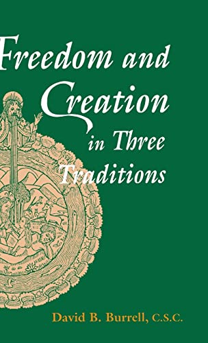 Freedom and Creation in Three Traditions: Burrell, David B.