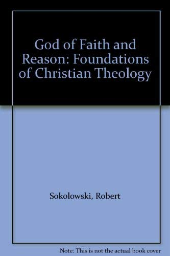9780268010065: God of Faith and Reason: Foundations of Christian Theology