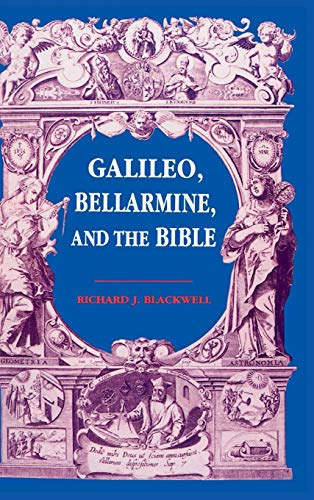 Galileo, Bellarmine and the Bible: Including a Translation of Foscarini's Letter on the Motion of...
