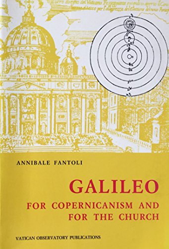 9780268010294: Galileo: For Copernicanism and for the Church