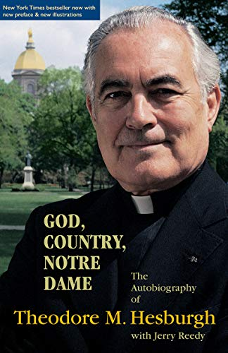 9780268010386: God, Country, Notre Dame: The Autobiography of Theodore M. Hesburgh