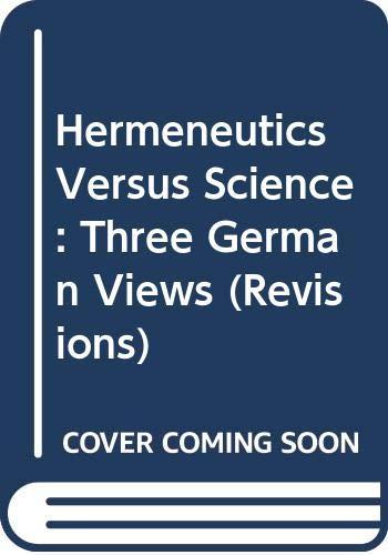 9780268010843: Hermeneutics Versus Science: Three German Views (Revisions)