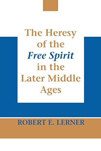 9780268010942: The Heresy of the Free Spirit in the Later Middle Ages (Erasmus Institute Bo)