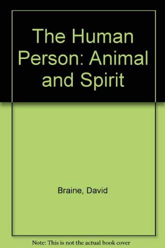 9780268010980: The Human Person: Animal and Spirit