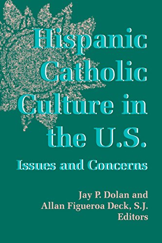 Hispanic Catholic Culture in the United States: Issues and Concerns (The Notre Dame History of ...