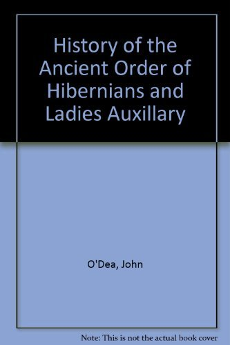 9780268011093: History of the Ancient Order of Hibernians & Ladies' Auxiliary