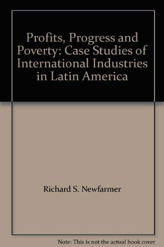 9780268011536: Profits, Progress and Poverty: Case Studies of International Industries in Latin America