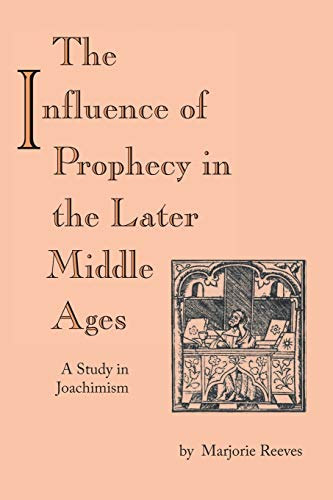 9780268011703: The Influence of Prophecy in the Later Middle Ages: A Study in Joachimism