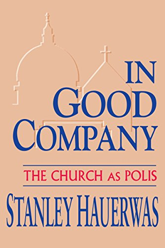 9780268011796: In Good Company: The Church as Polis