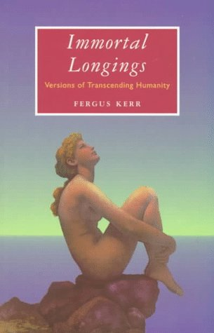 9780268011802: Immortal Longings: Versions of Transcending Humanity