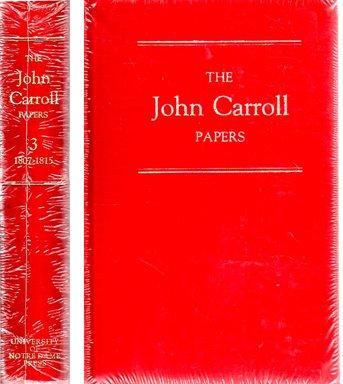 The John Carroll Papers, Volume 3 (1807-1815): John Carroll; Editor-Thomas