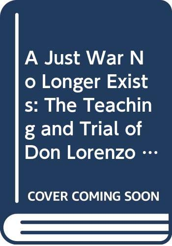 9780268011918: A Just War No Longer Exists: The Teaching and Trial of Don Lorenzo Milani
