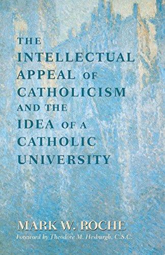 9780268011963: Intellectual Appeal of Catholicism: Idea of Catholic University