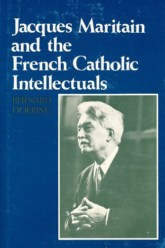 9780268012021: Jacques Maritain and the French Catholic Intellectuals