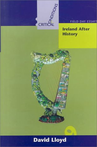 9780268012182: Ireland After History (Critical Conditions)