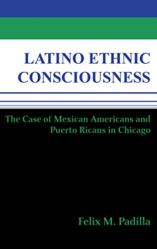 9780268012755: Latino Ethnic Consciousness: The Case of Mexican Americans and Puerto Ricans in Chicago