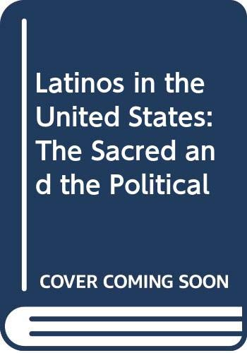 9780268012779: Latinos in the United States: The Sacred and the Political