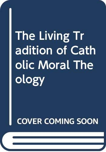 9780268012960: The Living Tradition of Catholic Moral Theology
