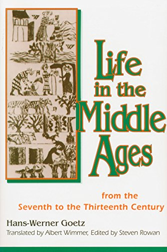 Life in the Middle Ages : From: Goetz, Hans-Werner, translated