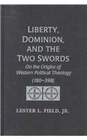 Liberty Dominion Two Swords: Publications Medieval Studies: Field Jr, Lester L.