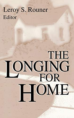 9780268013103: The Longing for Home (BOSTON UNIVERSITY STUDIES IN PHILOSOPHY AND RELIGION)