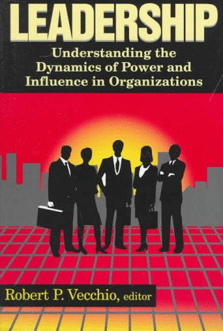 9780268013165: Leadership: Understanding the Dynamics of Power and Influence in Organizations