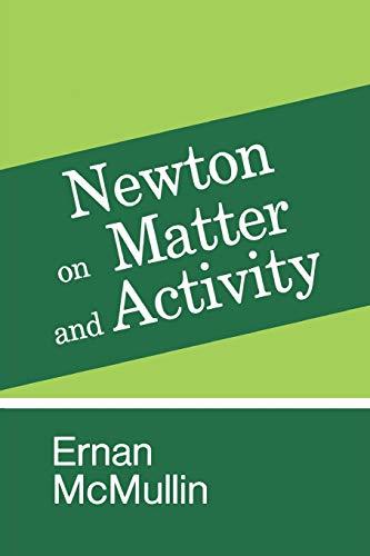 9780268013431: Newton on Matter and Activity