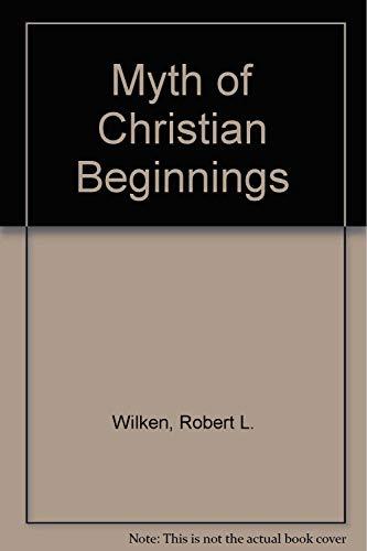 9780268013486: The myth of Christian beginnings