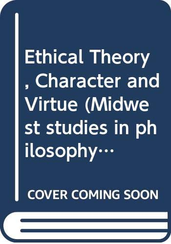 9780268013691: Ethical Theory, Character and Virtue (Midwest studies in philosophy)